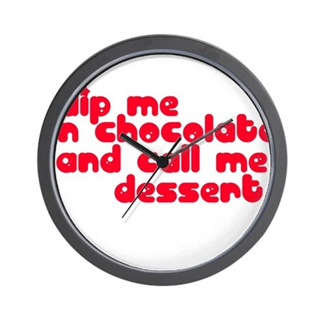 DIP ME IN CHOCOLATE AND CALL Wall Clock