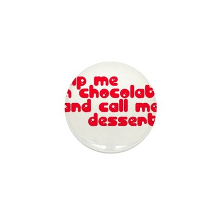 DIP ME IN CHOCOLATE AND CALL Mini Button (10 pack)