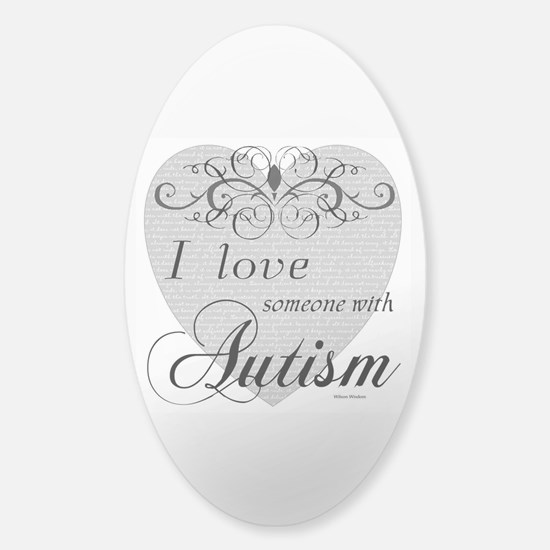 I love Someone With Autism ~ Oval Decal