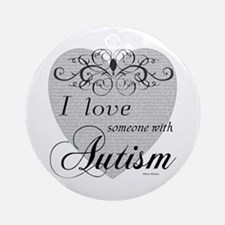 I love Someone With Autism ~ Ornament (Round)
