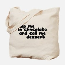 DIP ME IN CHOCOLATE Tote Bag