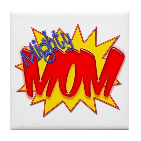 Mighty Mom Tile Coaster