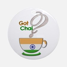 Got Chai? Indian - Ornament (Round)