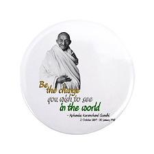 "Mahatma Gandhi - Be The Change - 3.5"" Button (100"