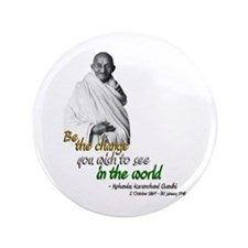 "Mahatma Gandhi - Be The Change - 3.5"" Button"
