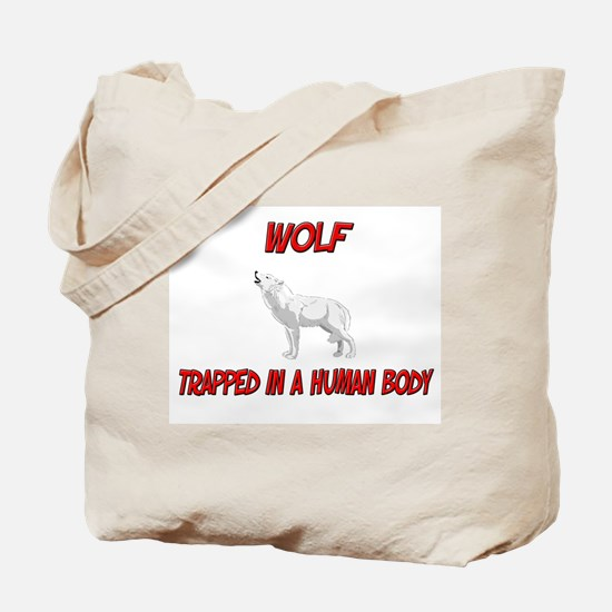 Wolf trapped in a human body Tote Bag