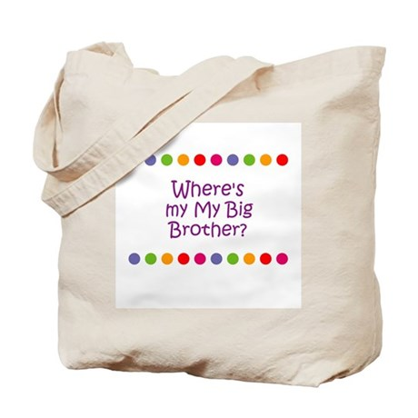 Where's my My Big Brother? Tote Bag