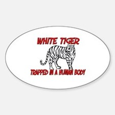 White Tiger trapped in a human body Oval Decal