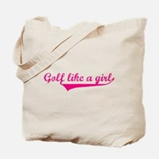 Golf like a girl - Tote Bag