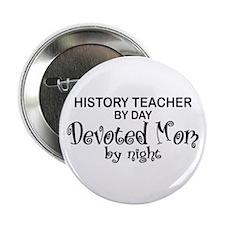 "History Teacher Devoted Mom 2.25"" Button"