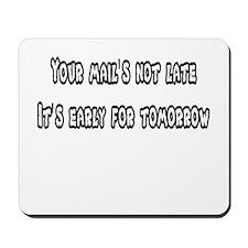 Not Late Mousepad