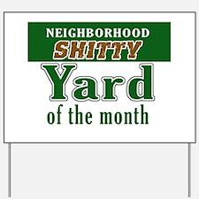Shitty YARD OF THE MONTH Yard Sign