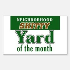 Shitty YARD OF THE MONTH Rectangle Decal