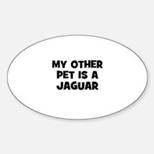 my other pet is a Jaguar Oval Decal