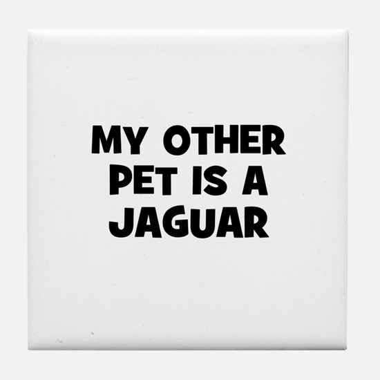 my other pet is a Jaguar Tile Coaster