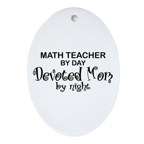 Math Teacher Devoted Mom Oval Ornament