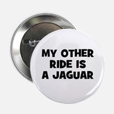 """my other ride is a Jaguar 2.25"""" Button"""