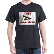 Termite trapped in a human body T-Shirt
