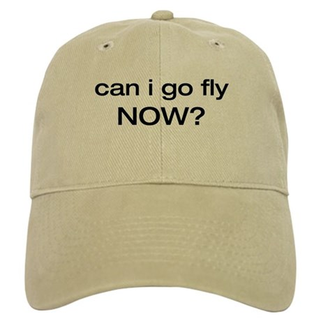 can i go fly now? Cap