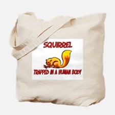 Squirrel trapped in a human body Tote Bag
