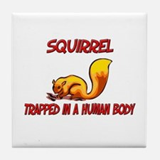 Squirrel trapped in a human body Tile Coaster