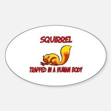 Squirrel trapped in a human body Oval Decal