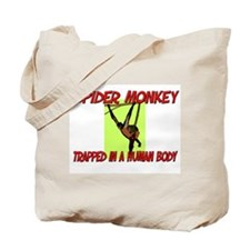 Spider Monkey trapped in a human body Tote Bag