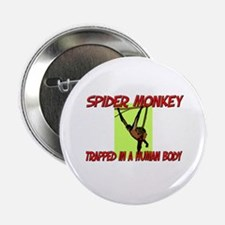 """Spider Monkey trapped in a human body 2.25"""" Button"""