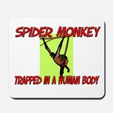 Spider Monkey trapped in a human body Mousepad