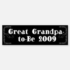 Great Grandpa-to-Be 2009 Bumper Bumper Bumper Sticker