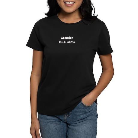 Zombies, were people too Women's Dark T-Shirt