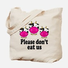Don't Eat Us Cows Tote Bag