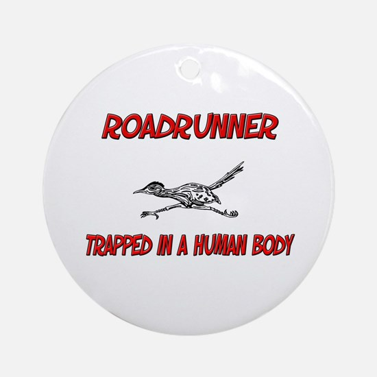Roadrunner trapped in a human body Ornament (Round