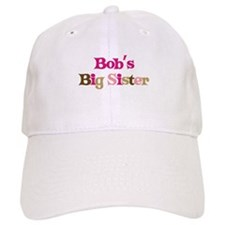 Bob's Big Sister Baseball Cap