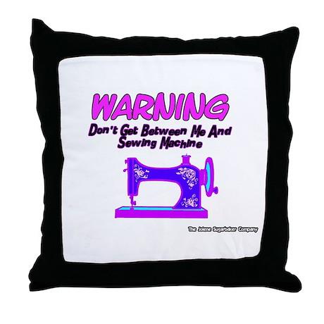 Warning Sewing Machine Throw Pillow