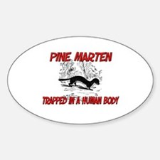 Pine Marten trapped in a human body Oval Decal