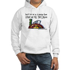 No Nursing Home! Leave me at Hooded Sweatshirt