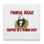 Panda Bear trapped in a human body Tile Coaster