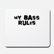 my bass rules Mousepad