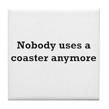 Nobody's coaster