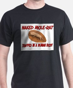Naked Mole-Rat trapped in a human body T-Shirt