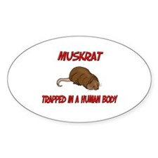 Muskrat trapped in a human body Oval Decal