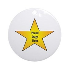 Proud Stage Mom Ornament (Round)
