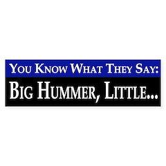 Big Hummer, Little... (bumper sticker)