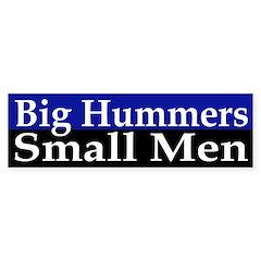 Big Hummers, Small Men (bumper sticker)
