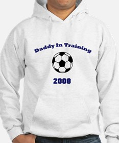 Daddy in Training Soccer 08 Hoodie