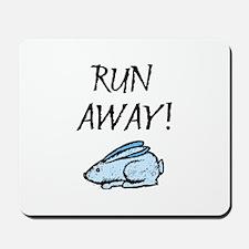 Run Away! Mousepad