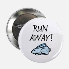 "Run Away! 2.25"" Button"
