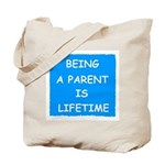 BEING A PARENT IS LIFETIME Tote Bag