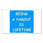 BEING A PARENT IS LIFETIME Rectangle Sticker 50 p